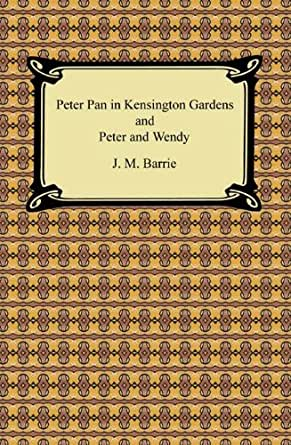 peter pan in kensington gardens peter and wendy pdf